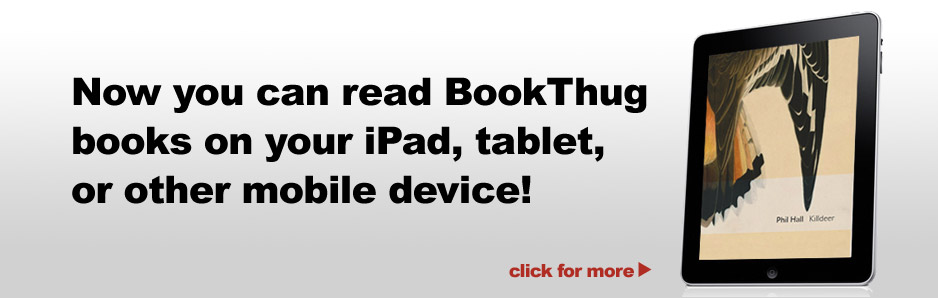 You can now read BookThug books on your iPad, tablet, or other mobile device