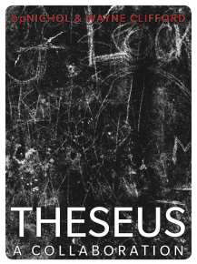 THESEUS: A Collaboration bpNichol and Wayne Clifford