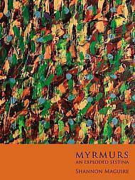 Myrmurs--An-Exploded-Sestina-Shannon-Maguire-cover-510
