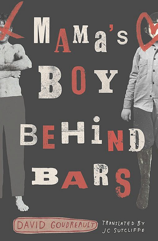 Mama's Boy Behind Bars by David Goudreault, Translated by JC Sutcliffe