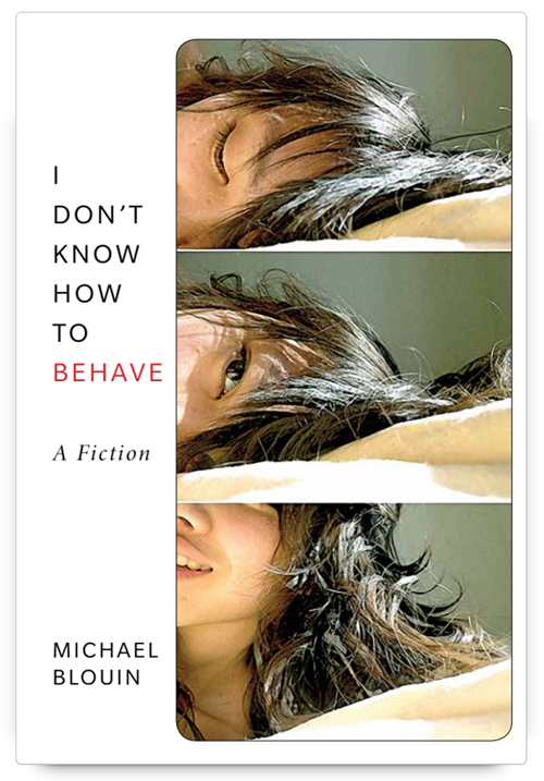 I Don't Know How to Behave by Michael Blouin
