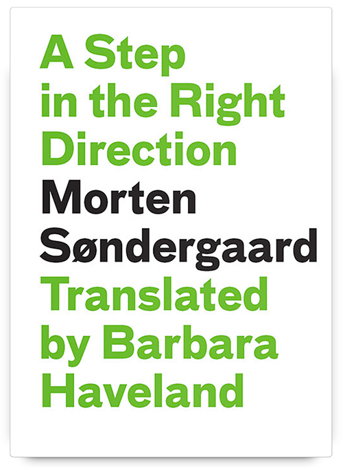 A Step in the Right Direction by Morten Søndergaard, Translated by Barbara Haveland