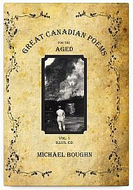 Great Canadian Poems for the Aged Vol 1. Illus. Ed. by Michael Boughn