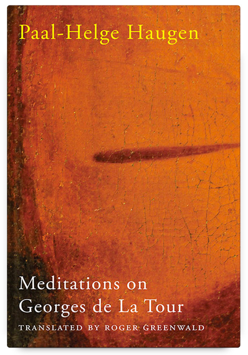 Meditations on Georges de La Tour by Paal-Helge Haugen, Translated by Roger Greenwald