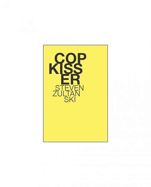 Cop Kisser by Steven Zultanski