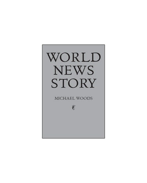 WORLD NEWS STORY by Michael Woods