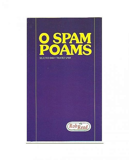 O SPAM, POAMS: Selected Daily Treated Spam 2003 - 2005 by Rob Read