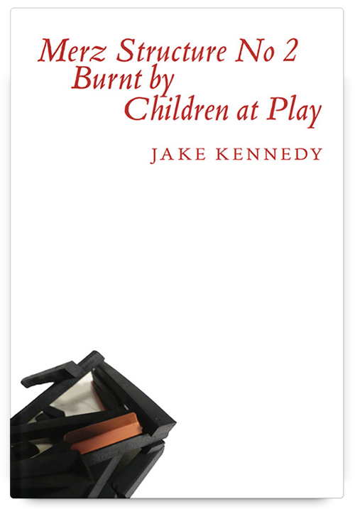 Merz Structure No. 2 Burnt by Children at Play by Jake Kennedy