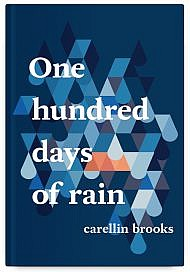 One Hundred Days of Rain by Carellin Brooks