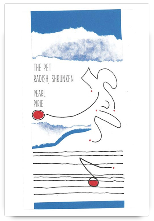 the pet radish, shrunken by Pearl Pirie