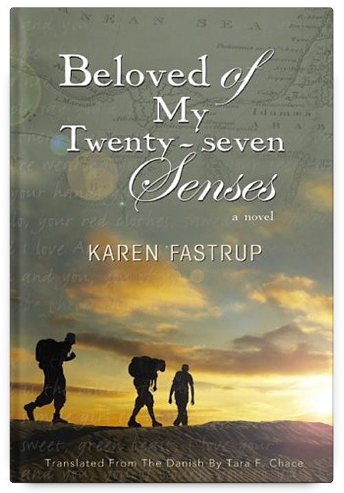 Beloved of My Twenty-seven Senses by Karen Fastrup, Translated by Tara Chace