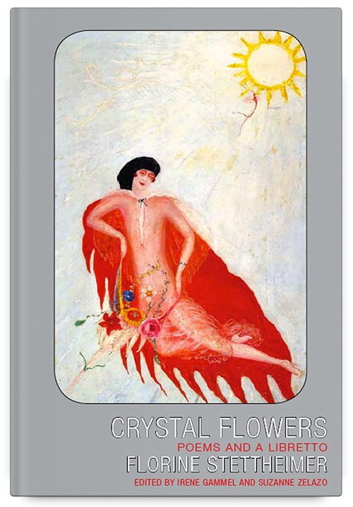 Crystal Flowers by Florine Stettheimer, Edited by Irene Gammel and Suzanne Zelazo