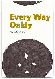 Every Way Oakly by Steve McCaffery