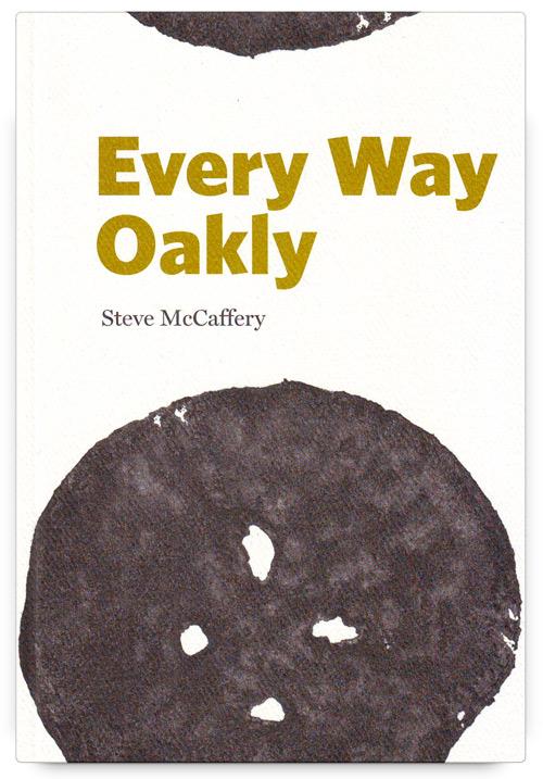 Every Way Oakly by Steve McCaffery