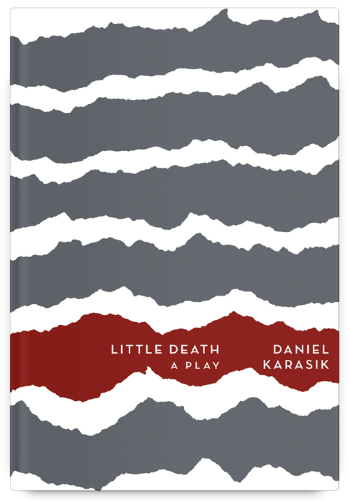 Little Death: A Play by Daniel Karasik