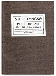 Pencil of Rays and Spiked Mace by Niels Lyngsø, translated by Gregory Pardlo