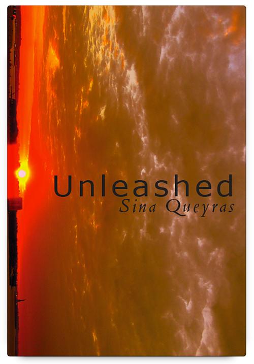 Unleashed by Sina Queyras