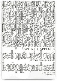 What Happened by Tom Walmsley