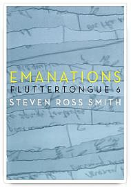Emanations: fluttertongue 6 by Steven Ross Smith