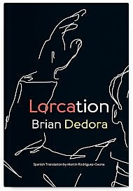 Lorcation by Brian Dedora, Spanish translation by Martín Rodríguez-Gaona