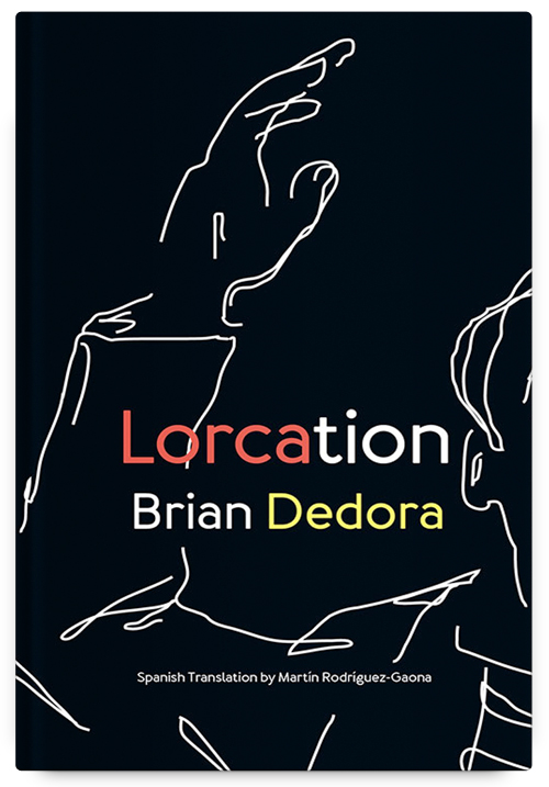 Lorcation by Brian Dedora, Spanish translation by Martín Rodríguez-Gaona
