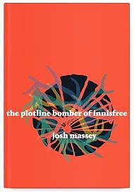The Plotline Bomber of Innisfree by Josh Massey
