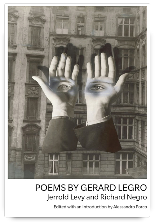 Poems by Gerard Legro by Jerrold Levy and Richard Negro, edited with an introduction by Alessandro Porco