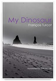 My Dinosaur by François Turcot, translated by Erín Moure