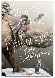 How to Draw a Rhinoceros by Kate Sutherland