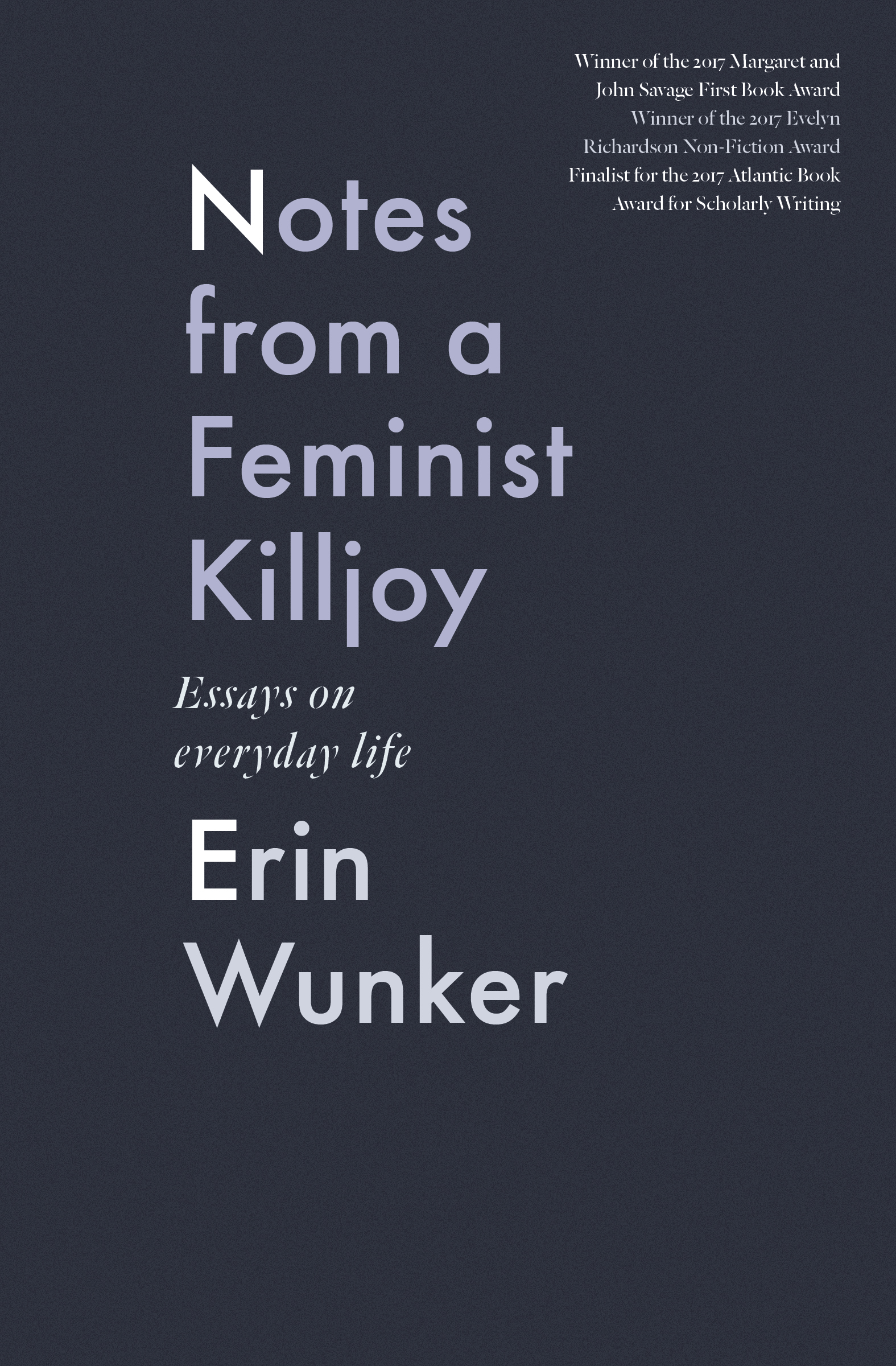 notes from a feminist killjoy essays on everyday life by erin  notes from a feminist killjoy essays  essay on modern science also argumentative essay proposal sample proposal essay