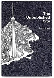 The Unpublished City, Volume I, Curated by Dionne Brand
