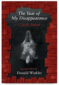 The Year of My Disappearance by Carole David, Translated by Donald Winkler