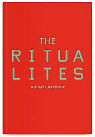 The Ritualites by Michael Nardone