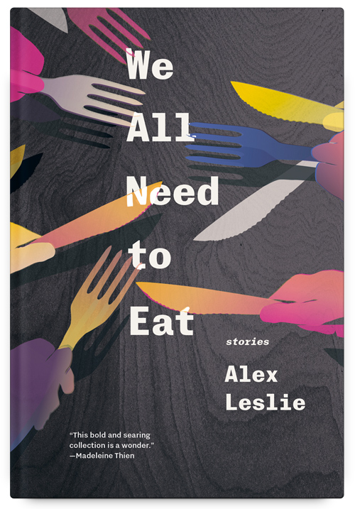 We All Need to Eat by Alex Leslie
