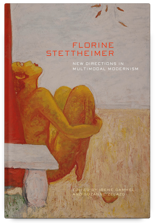 Florine Stettheimer: New Directions in Multimodal Modernism, Edited by Irene Gammel and Suzanne Zelazo