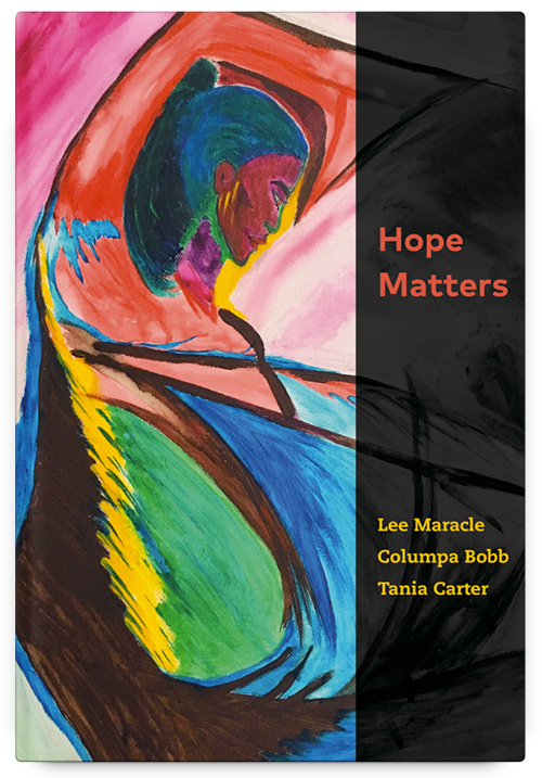Hope Matters by Lee Maracle, Columpa Bobb and Tania Carter