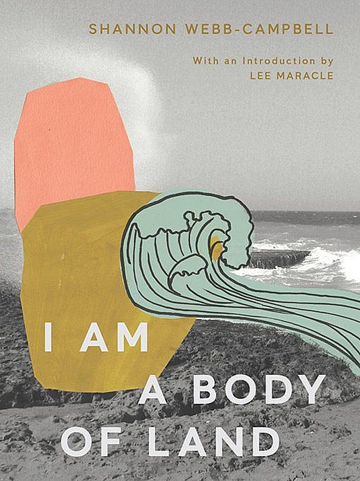 I Am a Body of Land by Shannon Webb-Campbell