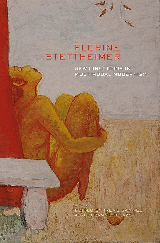 Florine Stettheimer: New Directions in Multimodal Modernism Edited by Irene Gammel and Suzanne Zelazo
