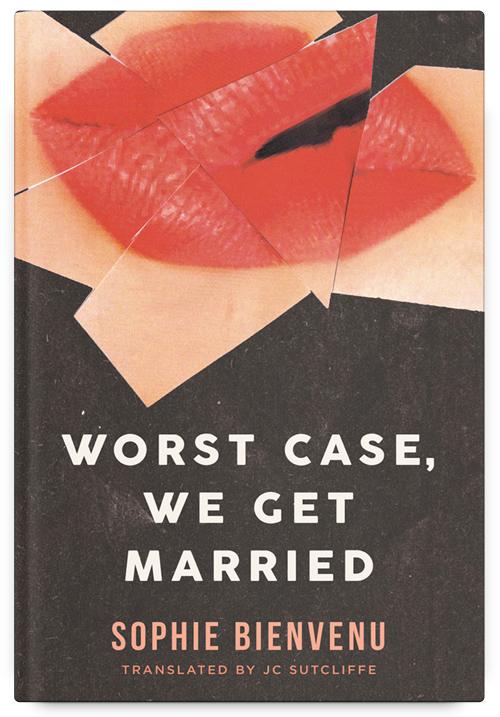Worst Case, We Get Married by Sophie Bienvenu, Translated by JC Sutcliffe