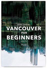 Vancouver for Beginners by Alex Leslie