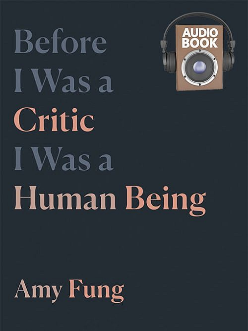 Before I was a Critic Audiobook