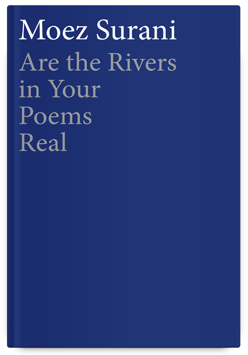 Are the Rivers in Your Poems Real by Moez Surani