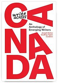 Write Across Canada: An Anthology of Emerging Writers Curated by Joseph Kertes and Geoffrey Taylor