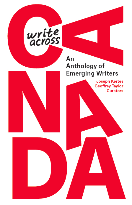 Write Across Canada An Anthology of Emerging Writers Curated by Joseph Kertes and Geoffrey Taylor cover image