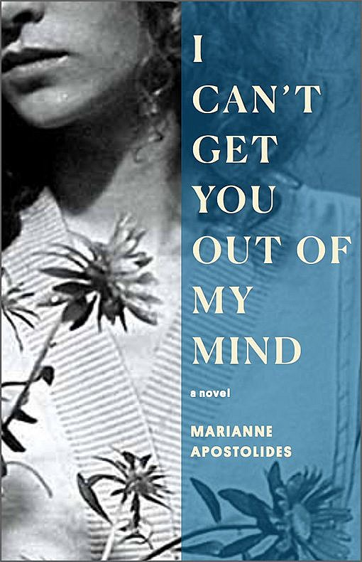 I Can't Get You Out of My Mind by Marianne Apostolides
