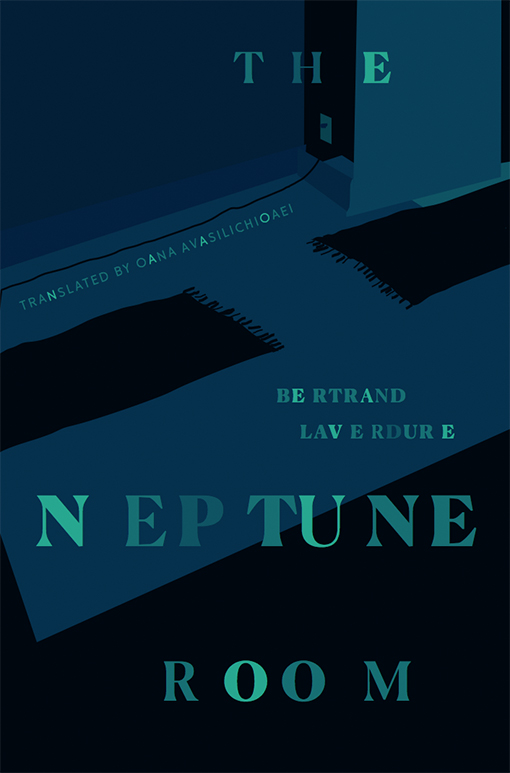 The Neptune Room by Bertrand Laverdure, Translated by Oana Avasilichioaei