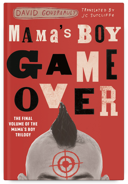 Mama's Boy: Game Over by David Goudreault Translated by JC Sutcliffe