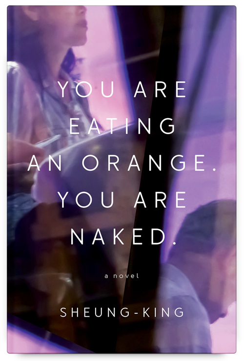 You Are Eating an Orange. You Are Naked. by Sheung-King