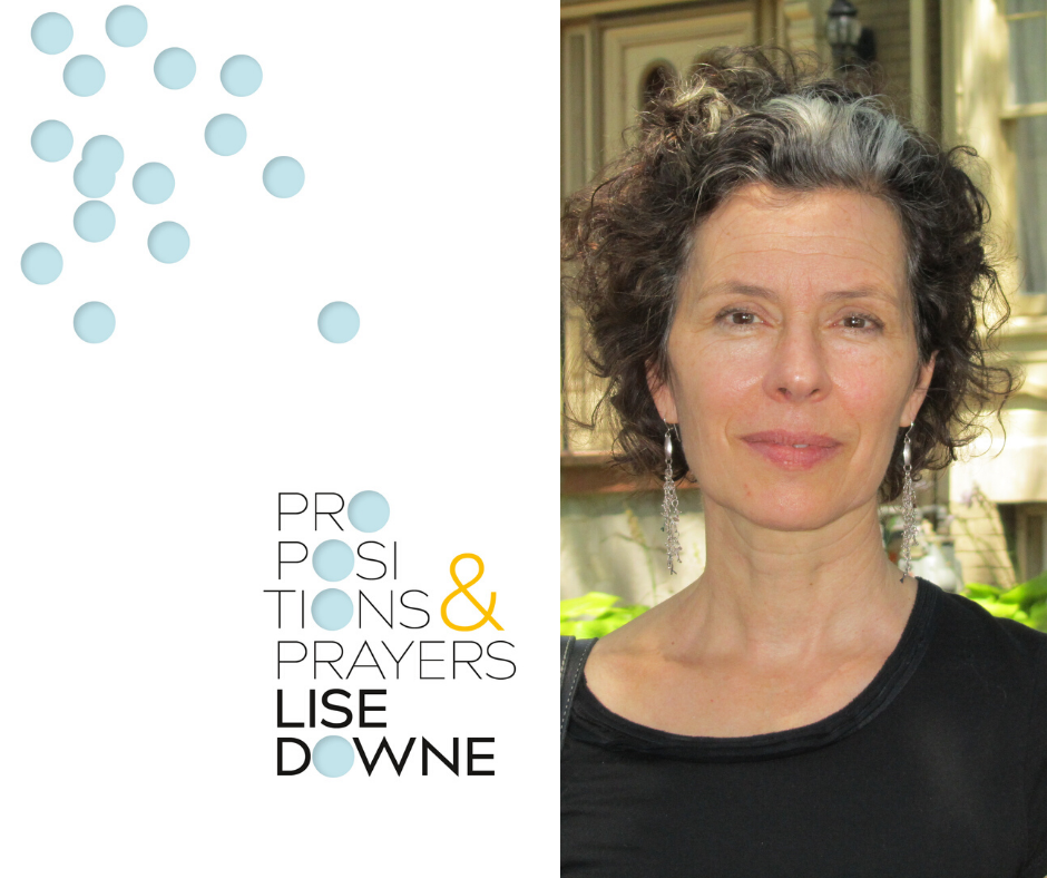 Propositions and Prayers by Lise Downe