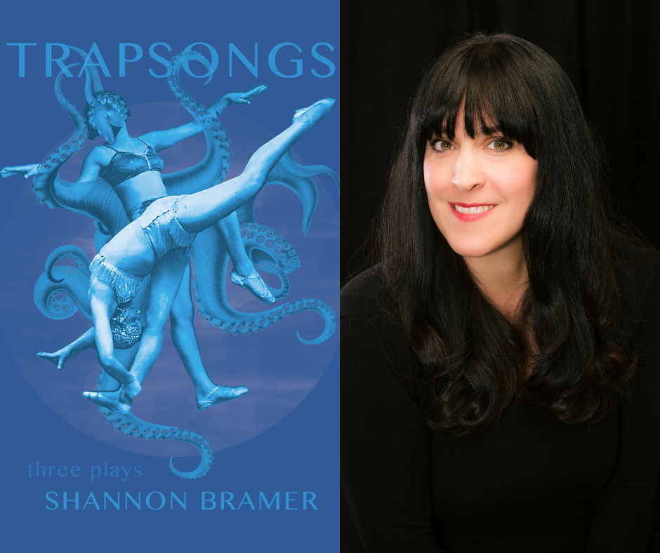 Trapsongs: Three Plays by Shannon Bramer